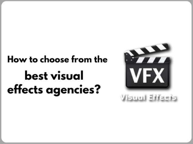 best visual effects agencies
